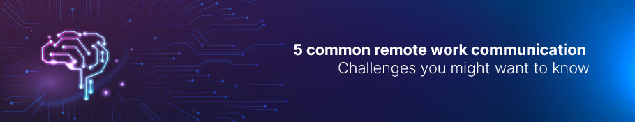 5-common-remote-work-communication-challenges